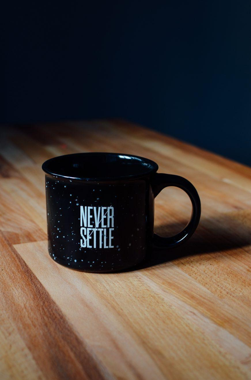 never settle on mug